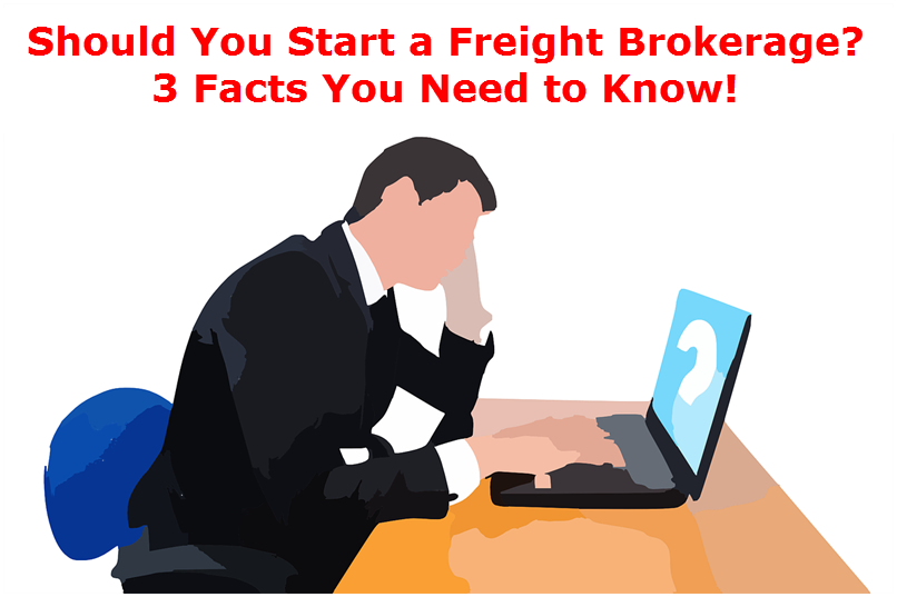 If You Re Considering Starting A Freight Broker Business Or Becoming Agent Now Is Great Time To Get Started In This Short Article I Am Going